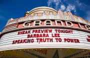 """the Grand Lake Theatre marquee says """"Sneak Preview Tonight Barbara Lee Speaking Truth to Power"""""""